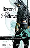 Beyond the Shadows (The Night Angel Trilogy) by Brent Weeks