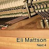 Next 4 ~ Eli Mattson