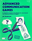 Advanced communication games:a collection of games and activities for intermediate and advanced students of English