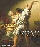 Fragonard amoureux : Galant et libertin