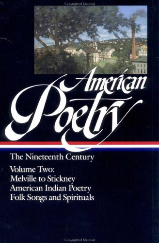 American Poetry : The Nineteenth Century Volume 2: Herman Melville to Trumbull Stickney, American Indian Poetry, Folk Songs and Spirituals (Library of America), BENEDICTA WARD, TRANS.