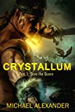 Crystallum: Part One: Save the Queen