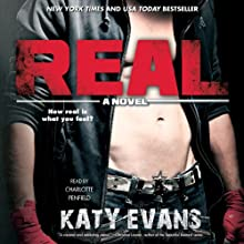Real (       UNABRIDGED) by Katy Evans Narrated by Charlotte Penfield