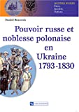 img - for Pouvoir russe et noblesse polonaise en Ukraine 1793-1830 (French Edition) book / textbook / text book