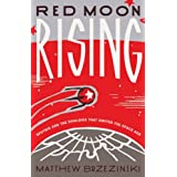 Red Moon Rising: Sputnik and the Rivalries That Ignited the Space Ageby Matthew Brzezinski