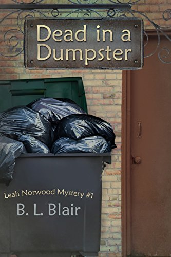 Book: Dead in a Dumpster - Leah Norwood Mystery #1 by B. L. Blair