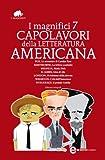 I magnifici 7 capolavori della letteratura americana (eNewton Classici) (Italian Edition)