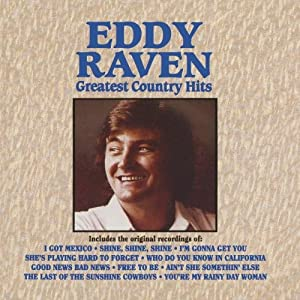 Eddy Raven - Greatest Country Hits