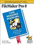 Geoff Coffey FileMaker Pro 8: The Missing Manual