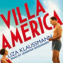 Villa America (       UNABRIDGED) by Liza Klaussmann Narrated by Jennifer Woodward