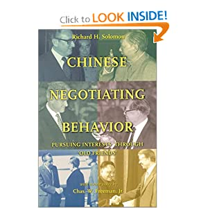 Chinese Negotiating Behavior: Pursuing Interests Through 'Old Friends' (Cross-Cultural Negotiation Books) by Richard H. Solomon and Chas. W. Freeman Jr.