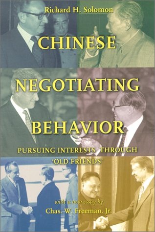 Chinese Negotiating Behavior: Pursuing Interests Through Old Friends (Cross-Cultural Negotiation…