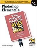 img - for Photoshop Elements 4: The Missing Manual 1st edition by Brundage, Barbara (2005) Paperback book / textbook / text book