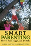 img - for Smart Parenting: How to Raise Happy, Can-Do Kids (with 10 Smart Decision Pads) book / textbook / text book