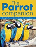 The Parrot Companion (1845374630) by Low, Rosemary