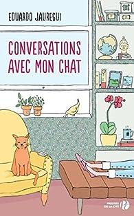 Conversations avec mon chat par Eduardo JAUREGUI