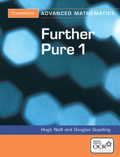 Further Pure 1 for OCR (Cambridge Advanced Level Mathematics for OCR)