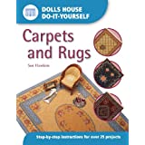 Carpets and Rugs: Step-by-step Instructions for More Than 25 Projects (Dolls' House Do-It-Yourself)by Sue Hawkins