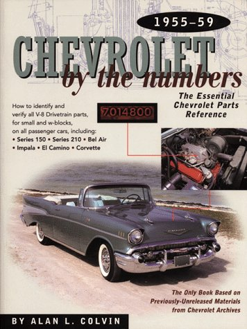 Chevrolet by the Numbers 1955-59: The Essential Cheverolet Parts Reference