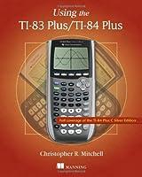 Using the TI-83 Plus/TI-84 Plus Front Cover