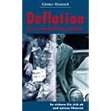 """Deflation - die verheimlichte Gefahr: So sichern Sie sich ab und nutzen Chancenvon """"G�nter Hannich"""""""