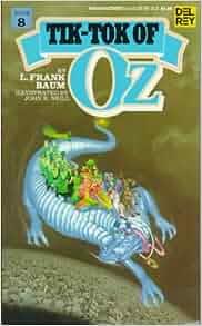 Tik-Tok of Oz: L. Frank Baum, John R. Neill: 9780345334350: Amazon.com