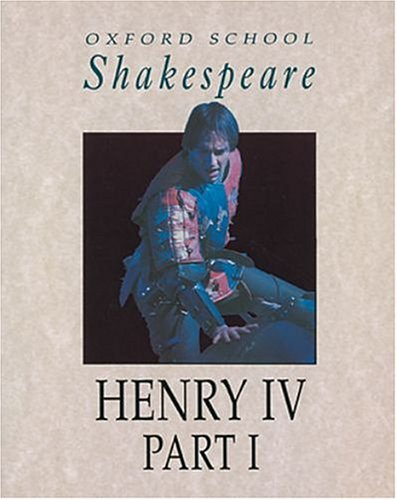 Henry IV Part I (Oxford School Shakespeare Series) (Pt. 1)