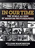 "In Our Time: World as Seen by ""Magnum"" Photographers (0233985026) by Manchester, William"