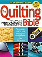 The Quilting Bible by Editors