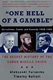 """One Hell of a Gamble"": Krushchev, Castro, and Kennedy, 1958-1964"