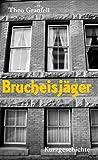 Brucheisjäger: Eine Kurzgeschichte
