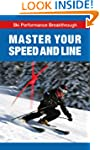 Master Your Speed and Line (Ski Perfo...