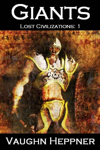 Amazon.com: Giants (Lost Civilizations: 1) eBook: Vaughn Heppner: Kindle Store