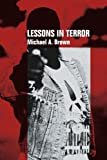Lessons in Terror (0595327931) by Brown, Michael