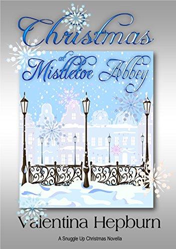 christmas-at-mistletoe-abbey-a-snuggle-up-christmas-romance-the-snuggle-up-romance-novella-series-bo