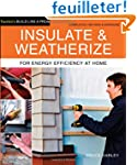 Insulate and Weatherize: For Energy E...