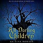 All Darling Children | Katrina Monroe