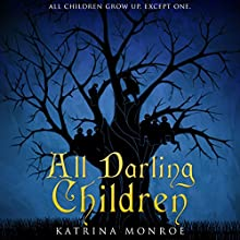 All Darling Children Audiobook by Katrina Monroe Narrated by Jane Oppenheimer