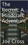 The Recruit (Mindcraft 1)