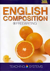 Teaching Systems English Composition Module 6: Free Writing