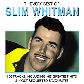 The Very Best Of Slim Whitman 100 Tracks Including His