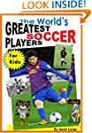 The World's Greatest Soccer Players f...