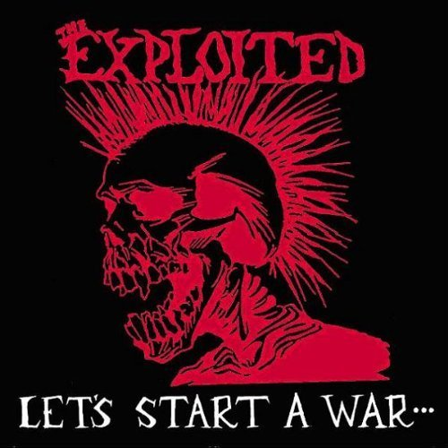 Let's Start A War by Exploited (2005-03-08)