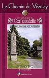 echange, troc Jean-Yves Grégoire - Le Chemin de Vézelay vers Saint-Jacques-de-Compostelle : Guide pratique du pèlerin
