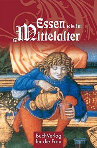 Essen wie im Mittelalter (Minibibliothek)