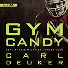 Gym Candy (       UNABRIDGED) by Carl Deuker Narrated by Kyle McCarley