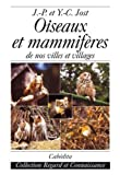img - for oiseaux et mammif res de nos villes et villages book / textbook / text book