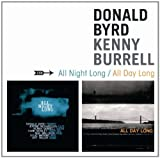 echange, troc Donald Byrd & Kenny Burrell - All Night Long/All Day Long