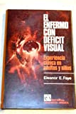 img - for El enfermo con deficit visual: Experiencia cl nica en adultos y ni os book / textbook / text book