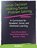 Social Decision Making/Social Problem Solving: A Curriculum for Academic, Social, and Emotional Learning, Grades K-1 (0878226567) by Linda Bruene Butler